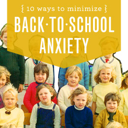 10 Ways to Minimize back-to-school anxiety