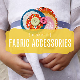 MAKE IT! Fabric Accessories