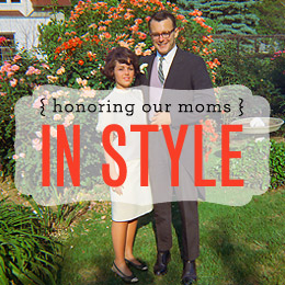 Honoring Our Mothers In Style