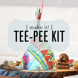 Make it! Teepee Kit
