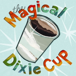 The Magical Dixie Cup