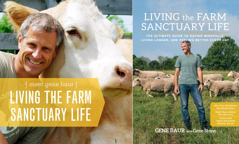 Living The Farm Sanctuary Life with Gene Baur