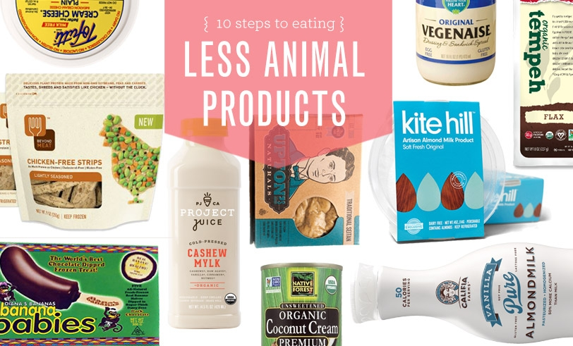 10 Steps To Eating Fewer Animal Products